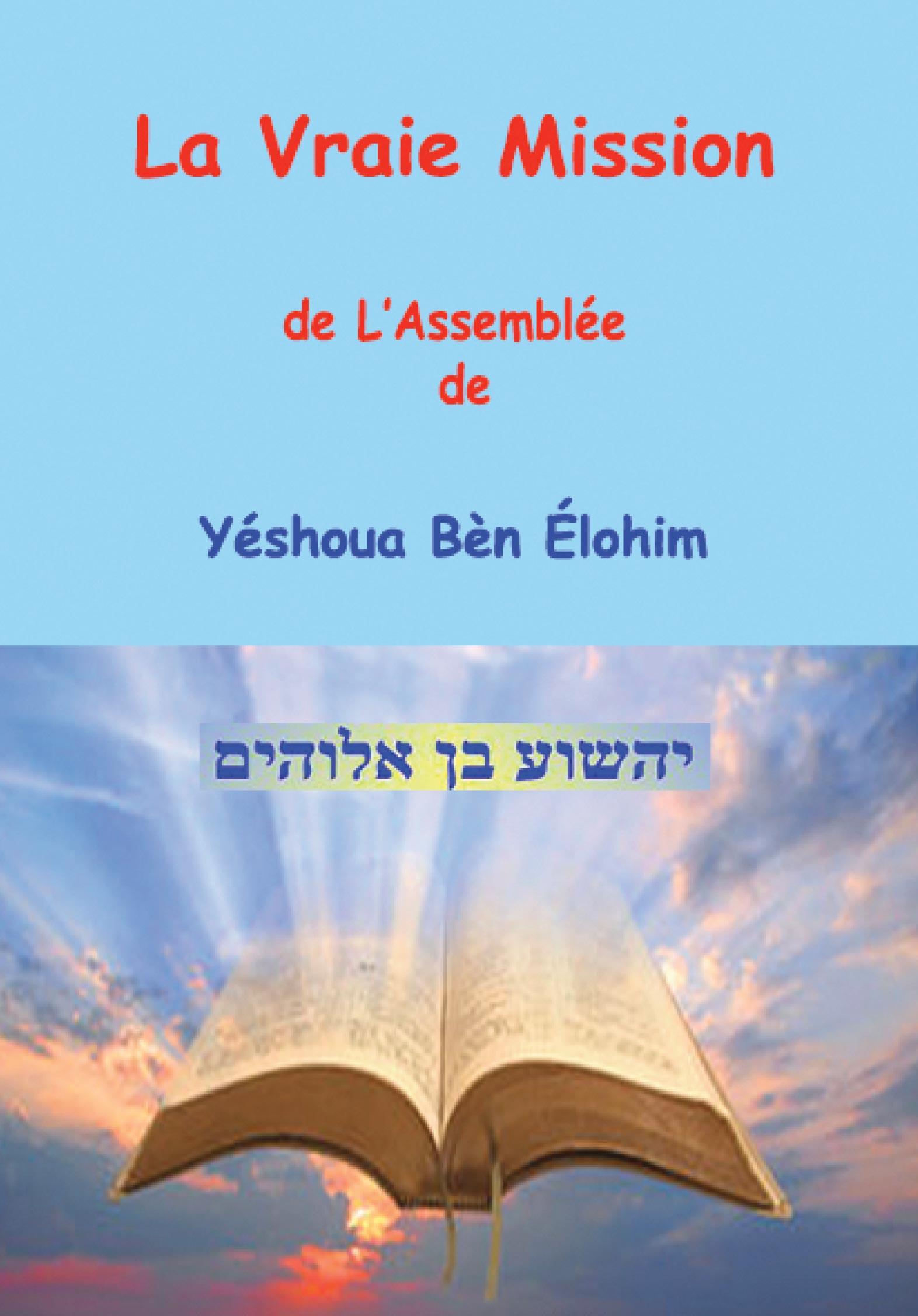 La Mission de l'Assemblée de Yéshoua Bèn Élohim